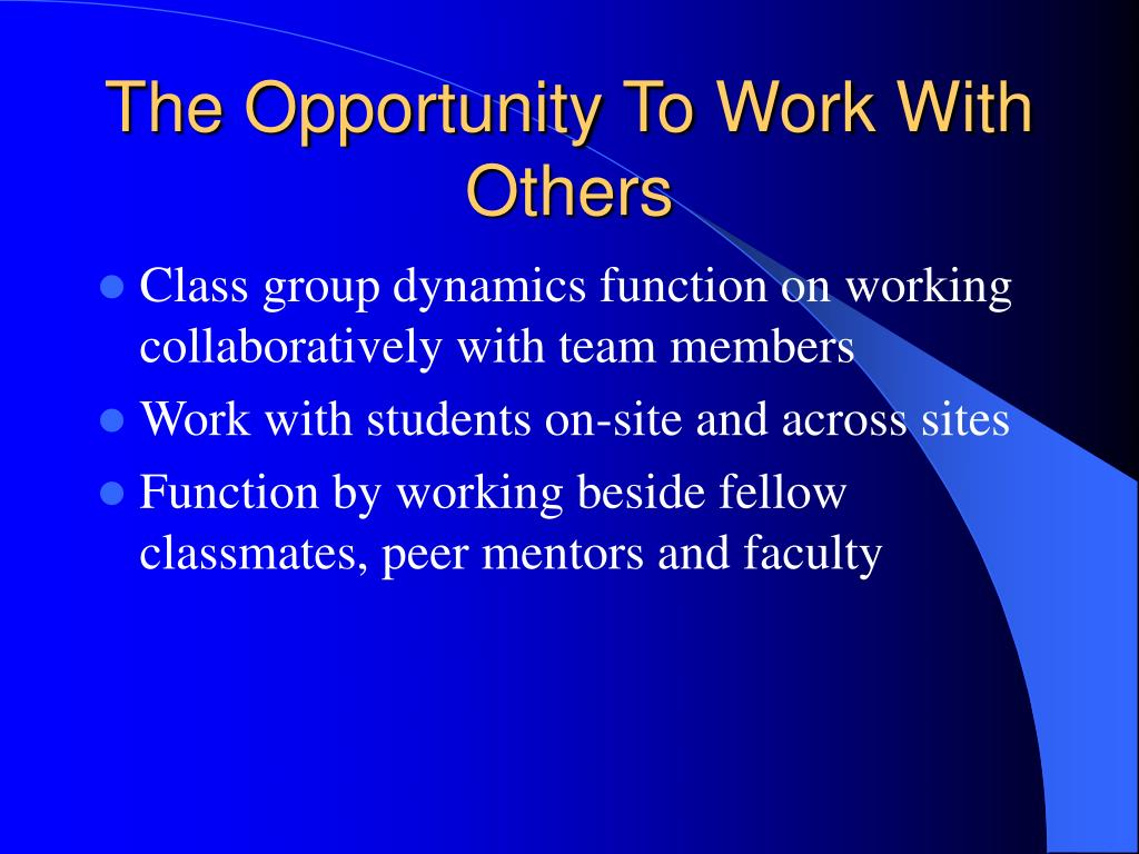 The Opportunity To Work With Others