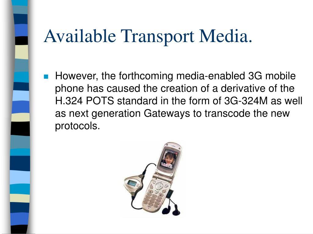 Available Transport Media.