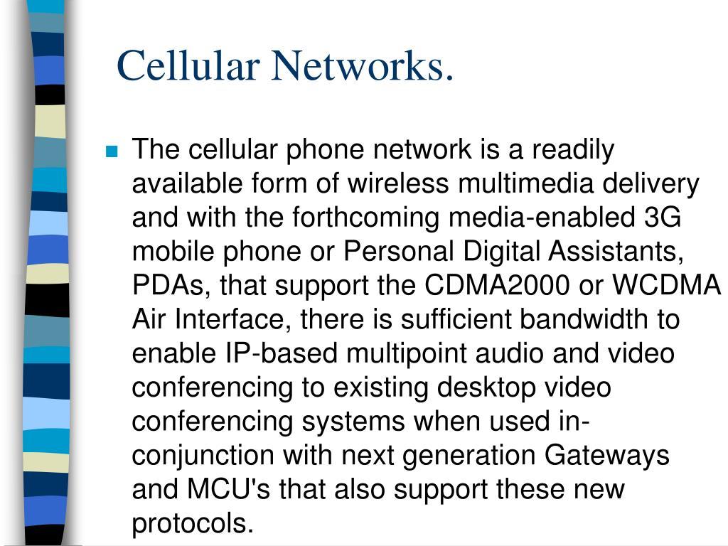 Cellular Networks.