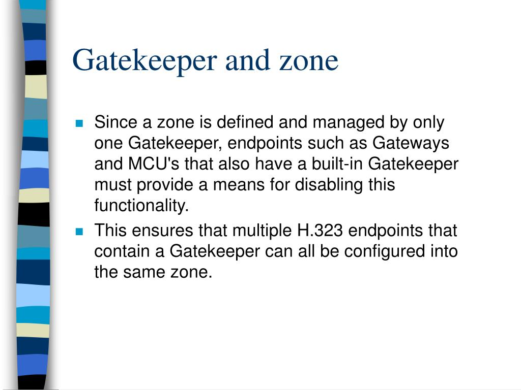 Gatekeeper and zone