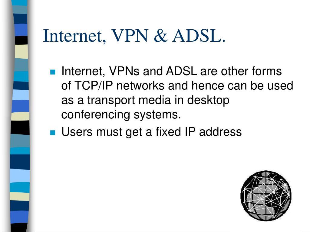 Internet, VPN & ADSL.