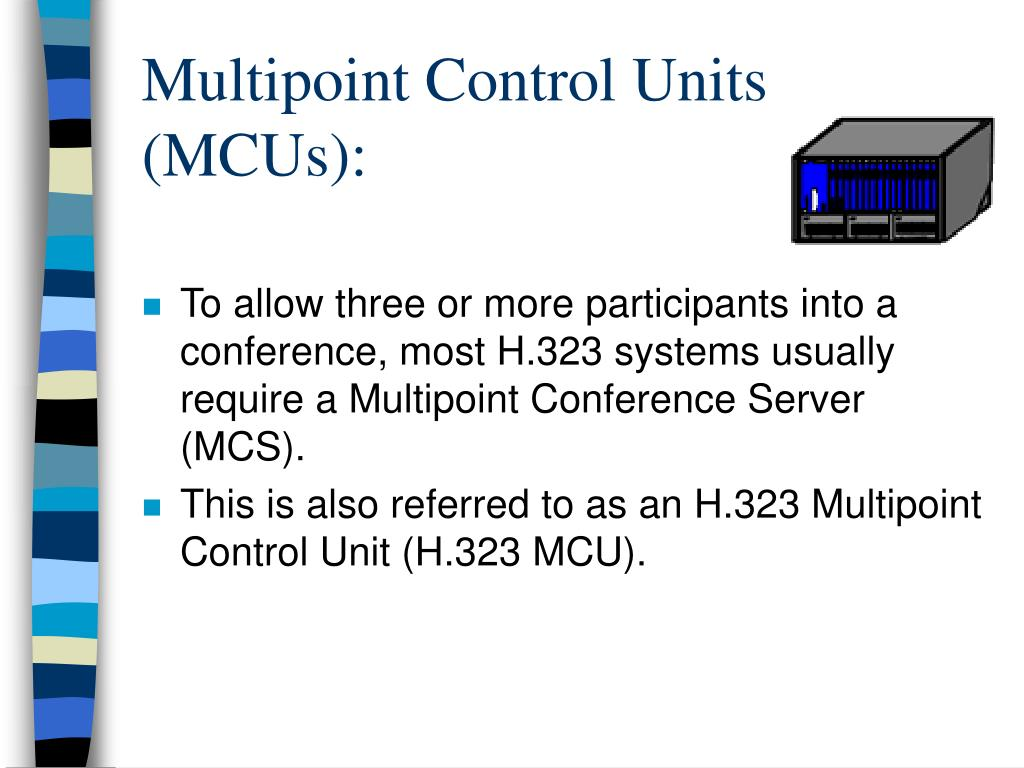 Multipoint Control Units (MCUs):