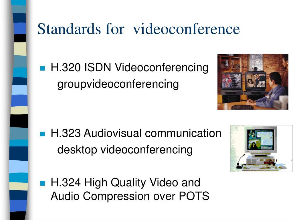 Standards for  videoconference