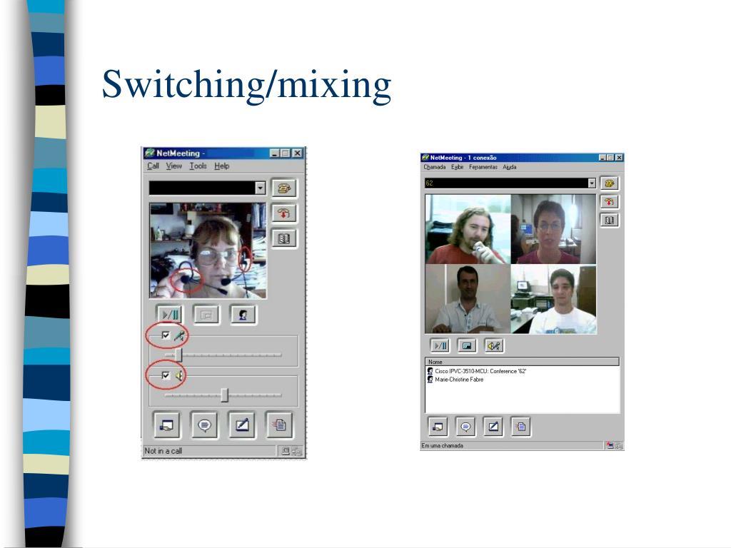Switching/mixing