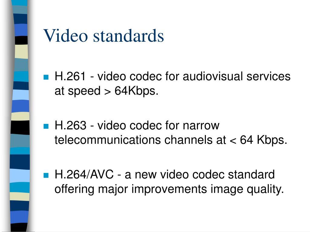 Video standards