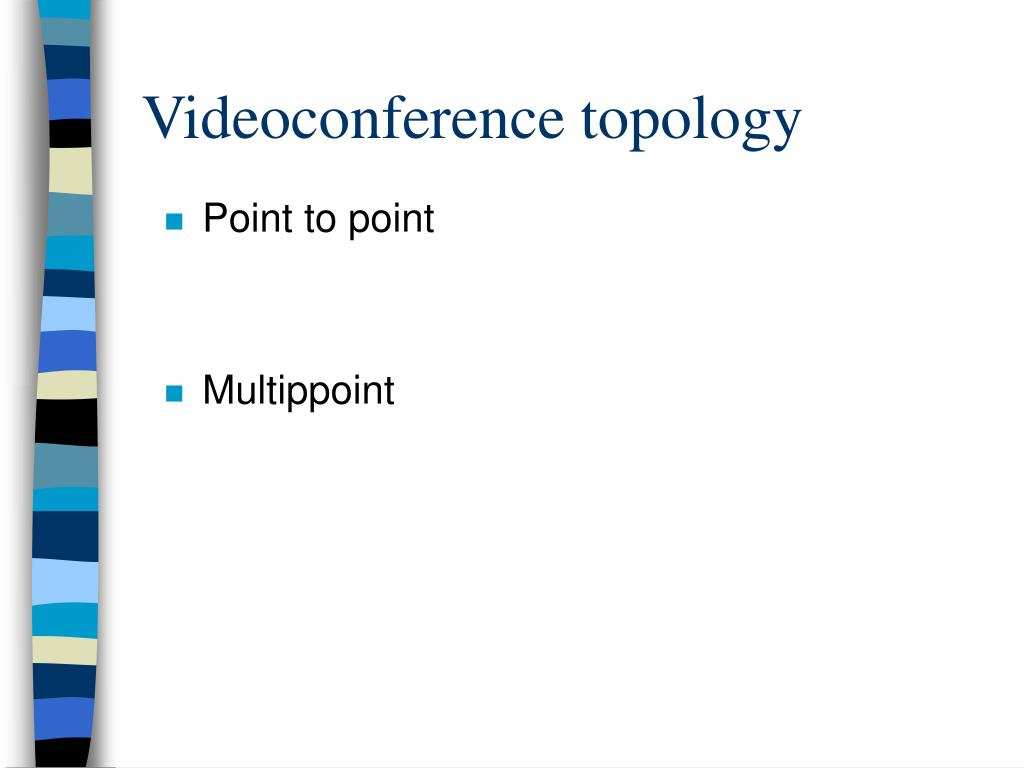Videoconference topology