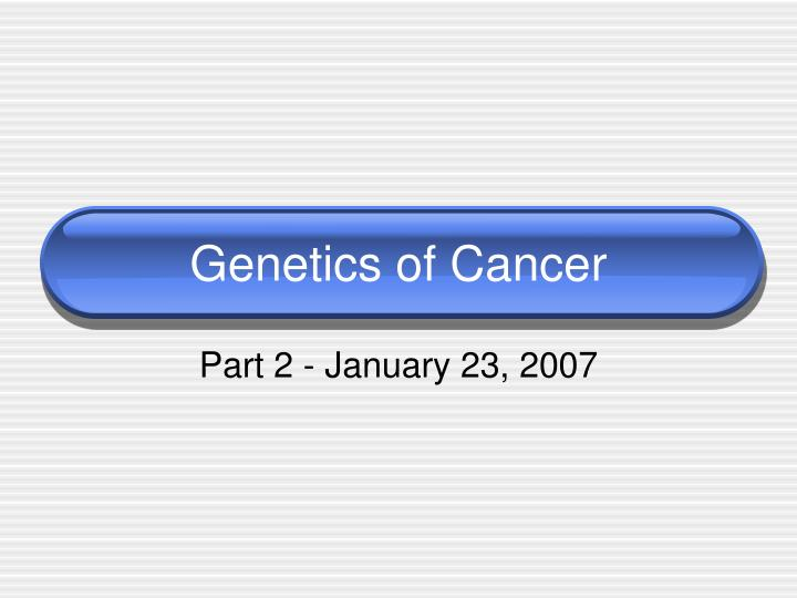 Genetics of cancer l.jpg