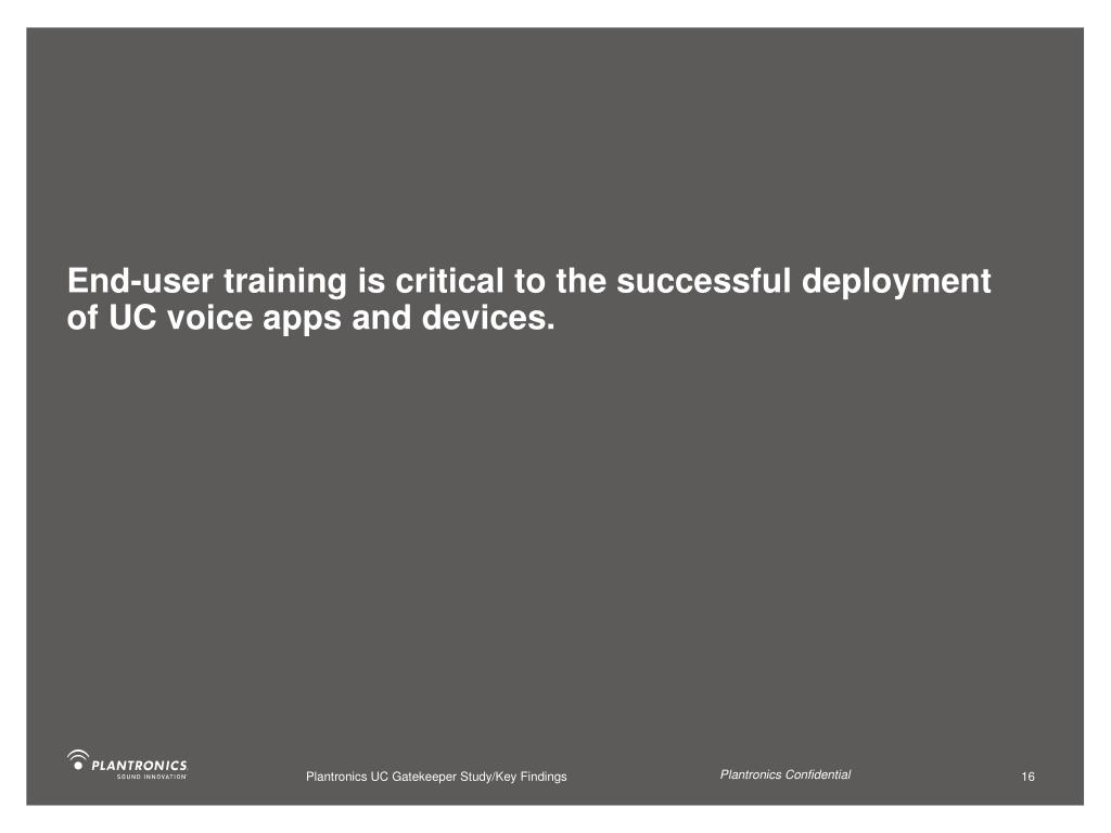 End-user training is critical to the successful deployment