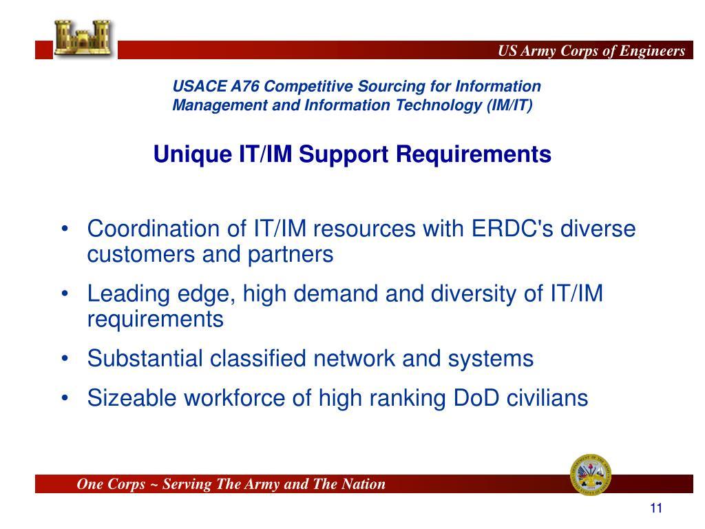Unique IT/IM Support Requirements
