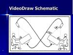 videodraw schematic