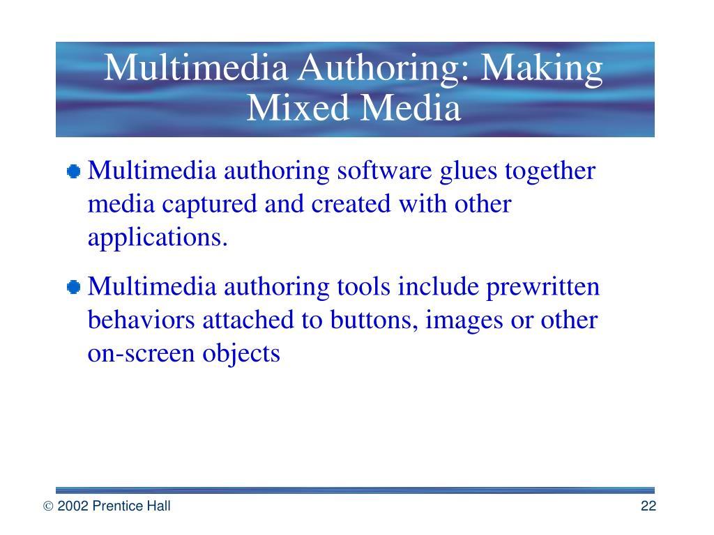 Multimedia Authoring: Making Mixed Media