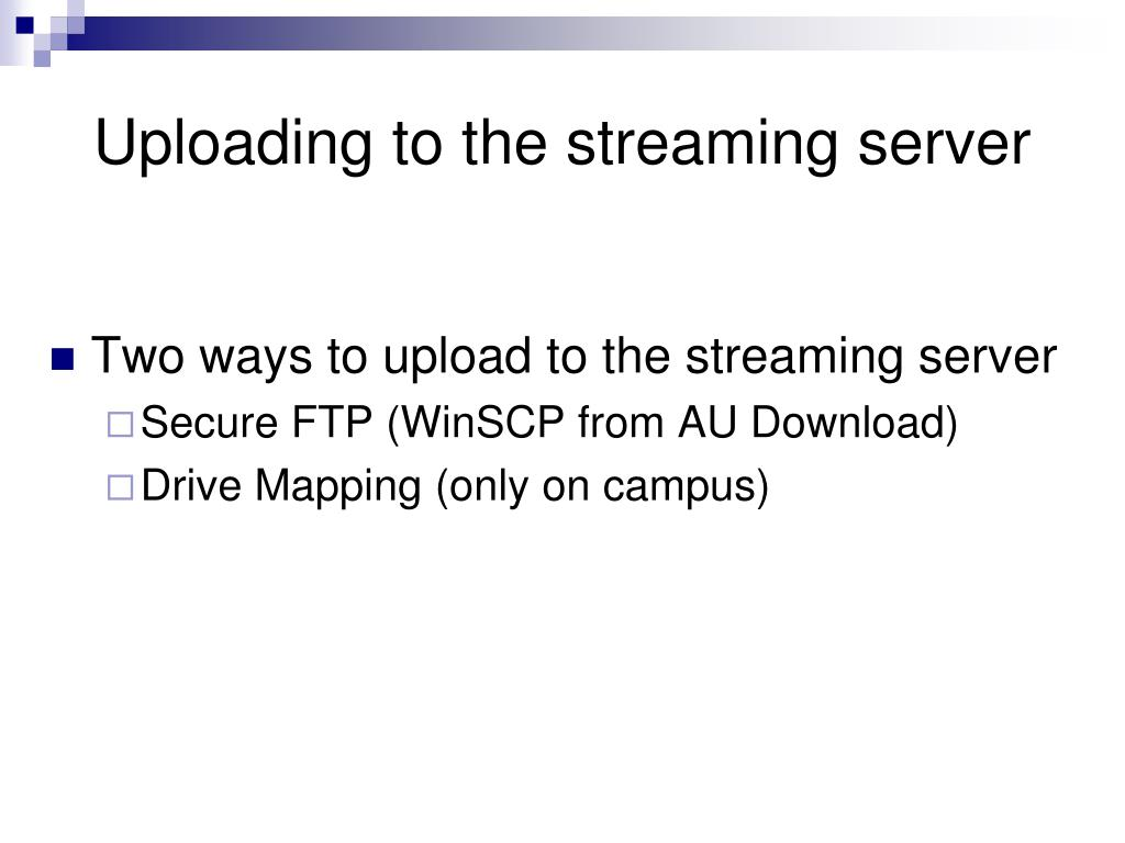 Uploading to the streaming server