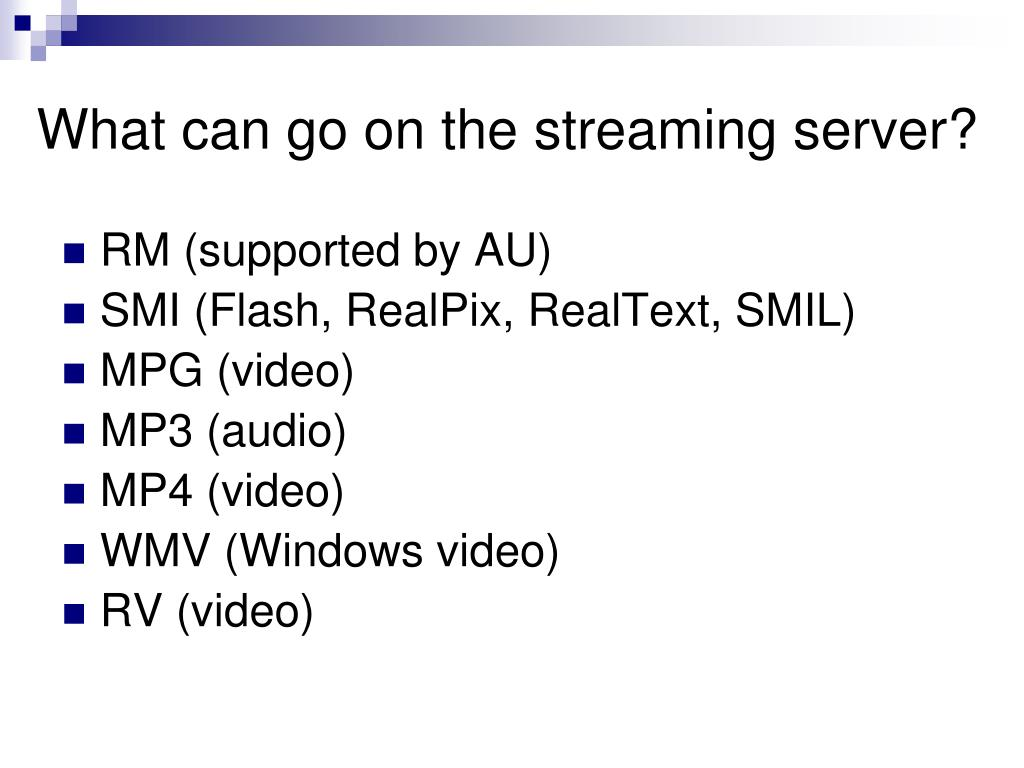 What can go on the streaming server?