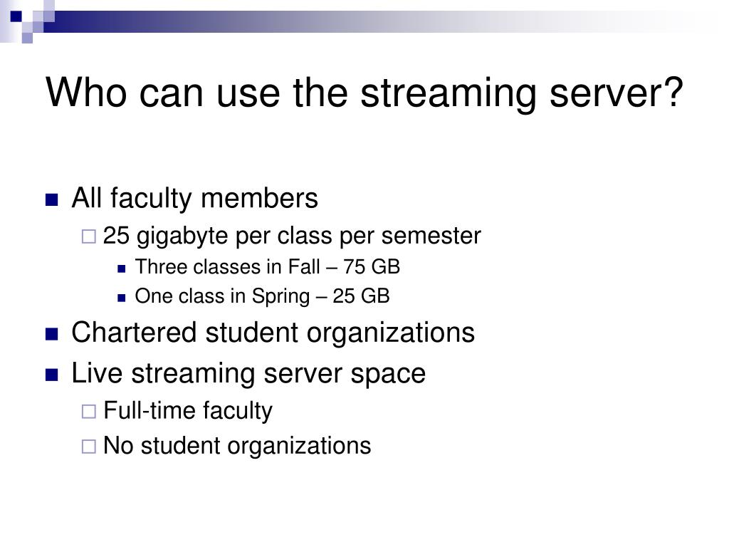 Who can use the streaming server?