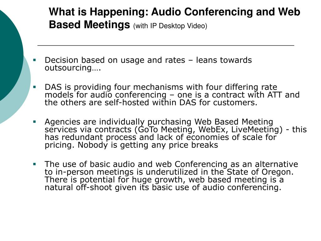 What is Happening: Audio Conferencing and Web Based Meetings