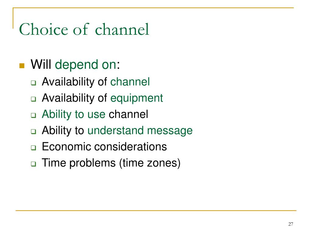 Choice of channel