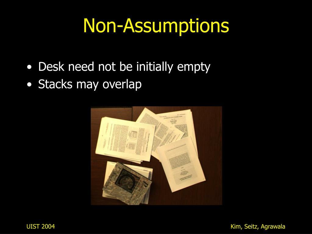 Non-Assumptions