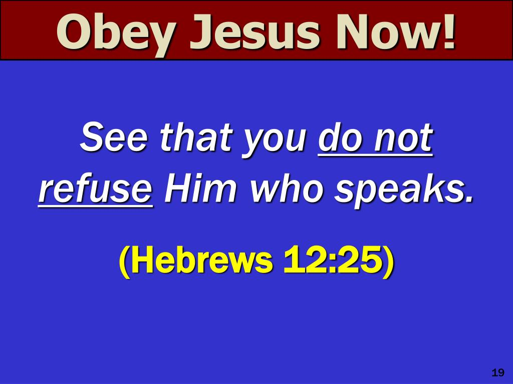 Obey Jesus Now!