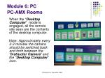module 6 pc pc amx rooms5