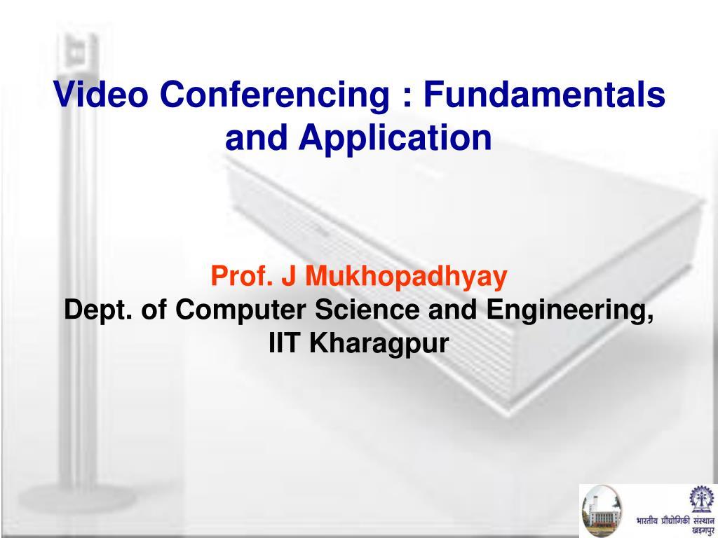 Video Conferencing : Fundamentals and Application