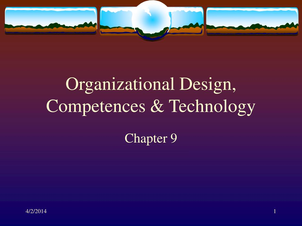 Organizational Design, Competences & Technology