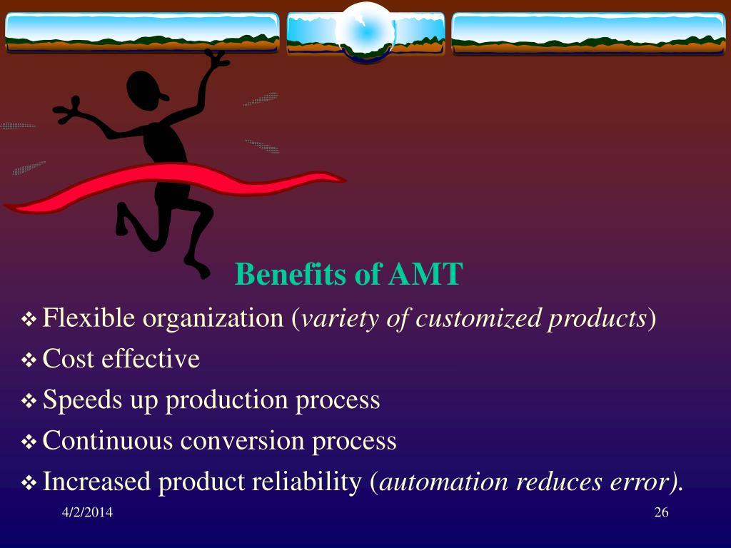 Benefits of AMT