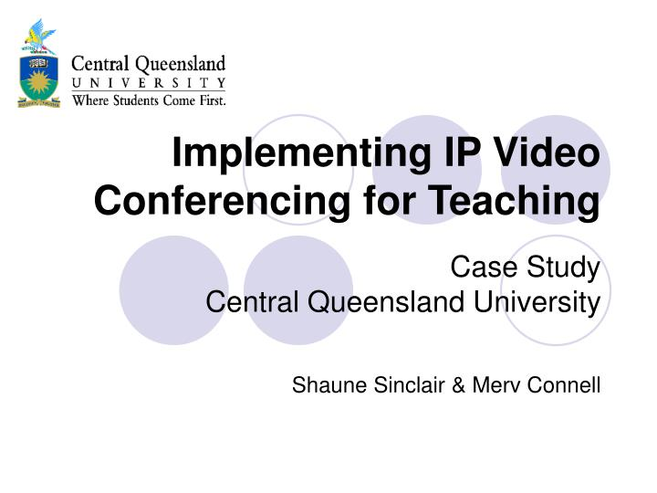 Implementing ip video conferencing for teaching