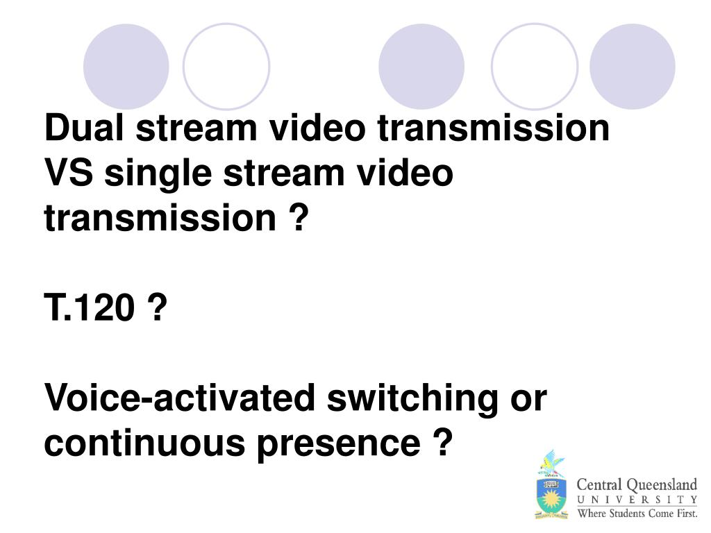 Dual stream video transmission VS single stream video transmission ?