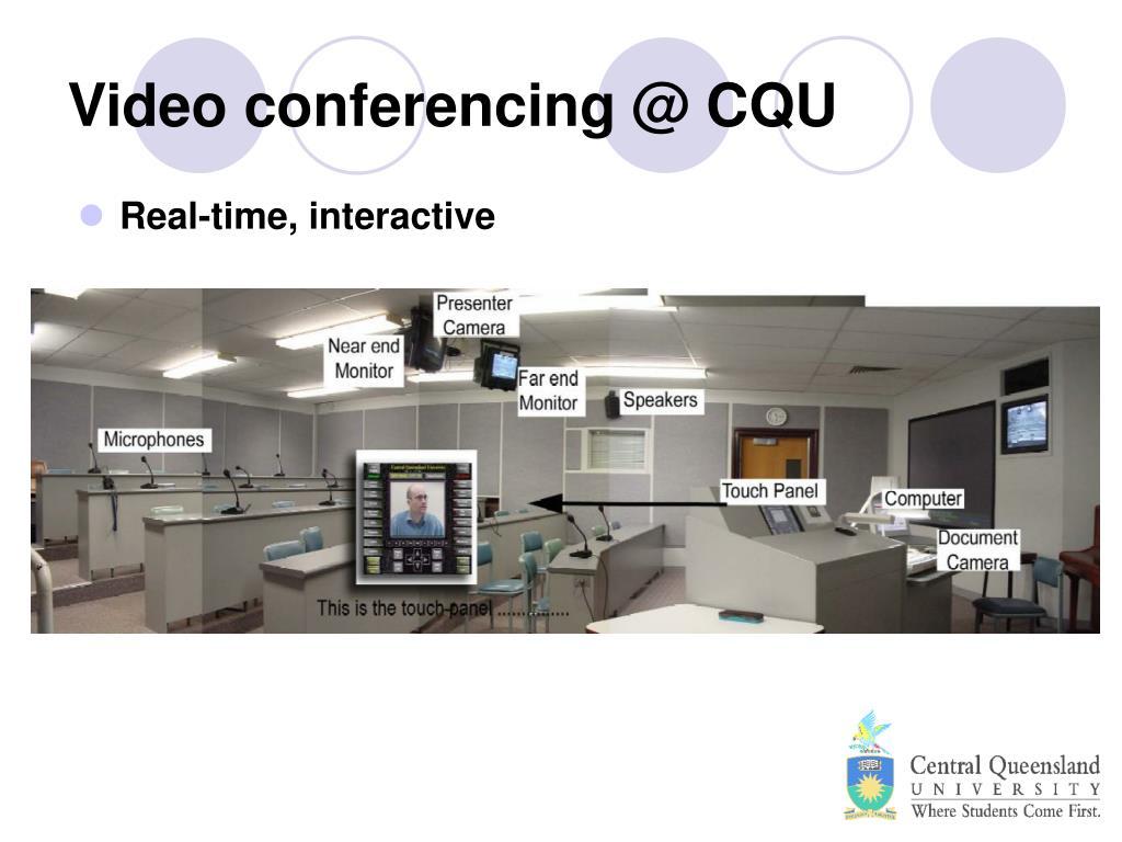 Video conferencing @ CQU