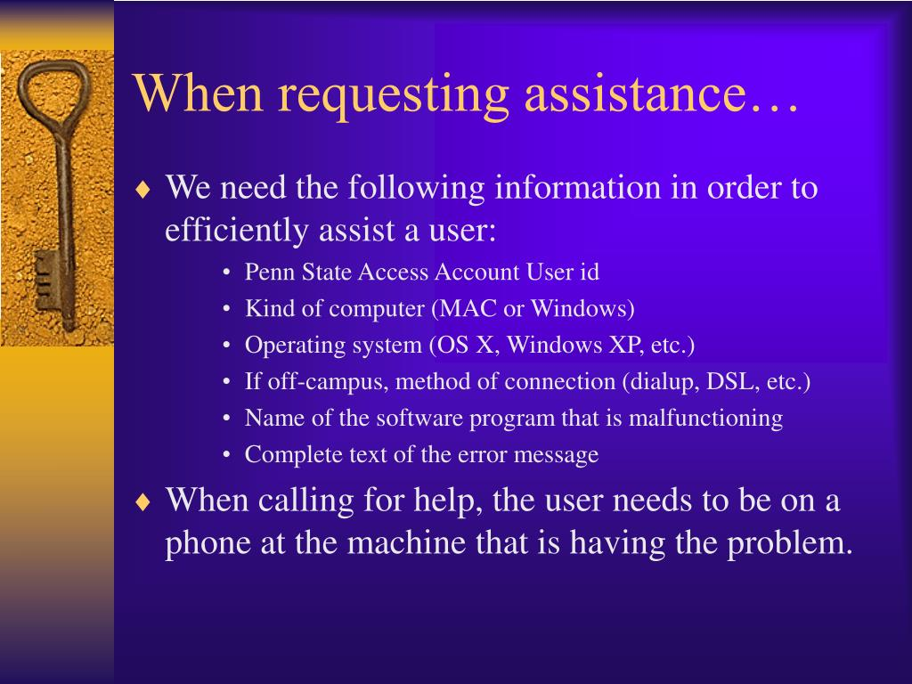 When requesting assistance…