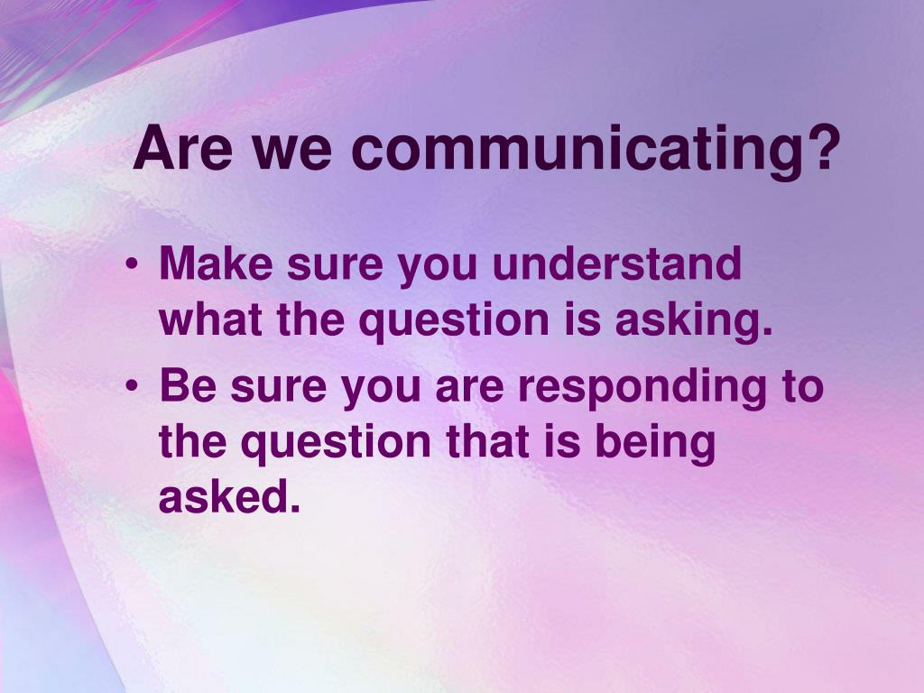 Are we communicating?