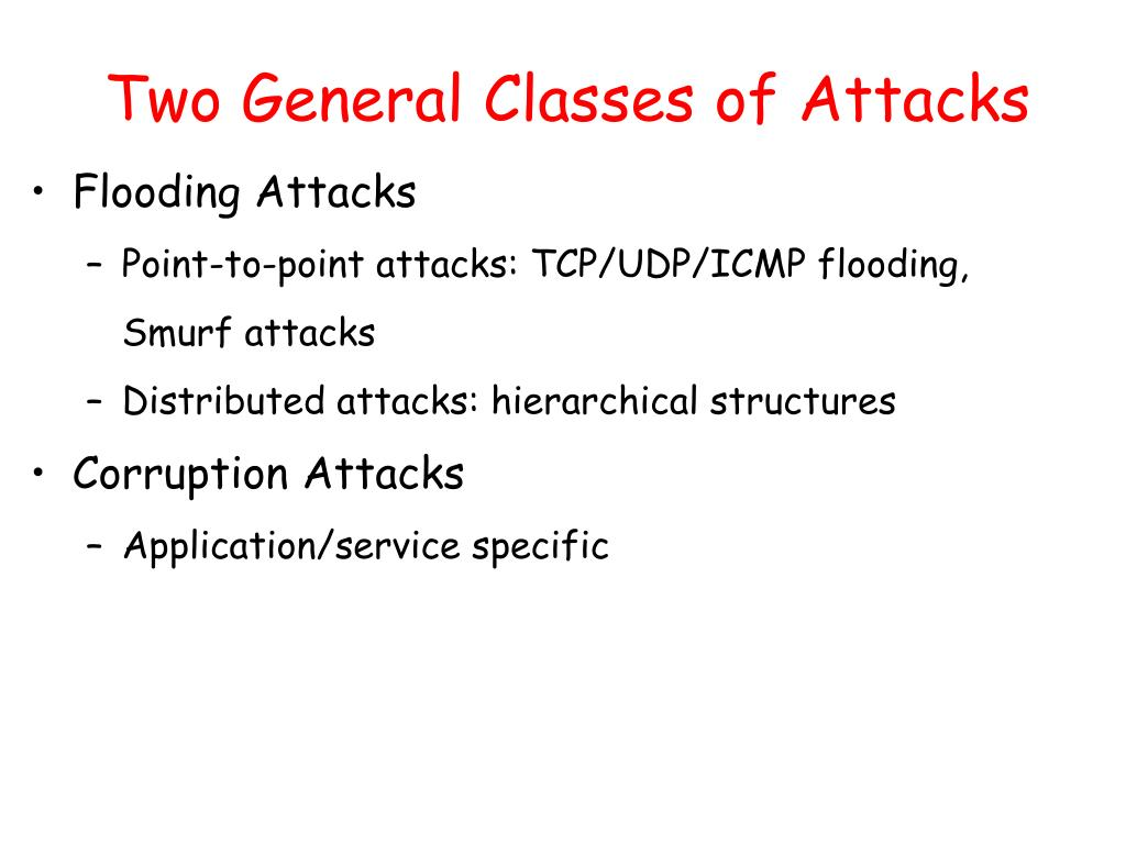 Two General Classes of Attacks