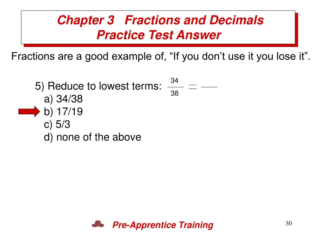 5) Reduce to lowest terms: