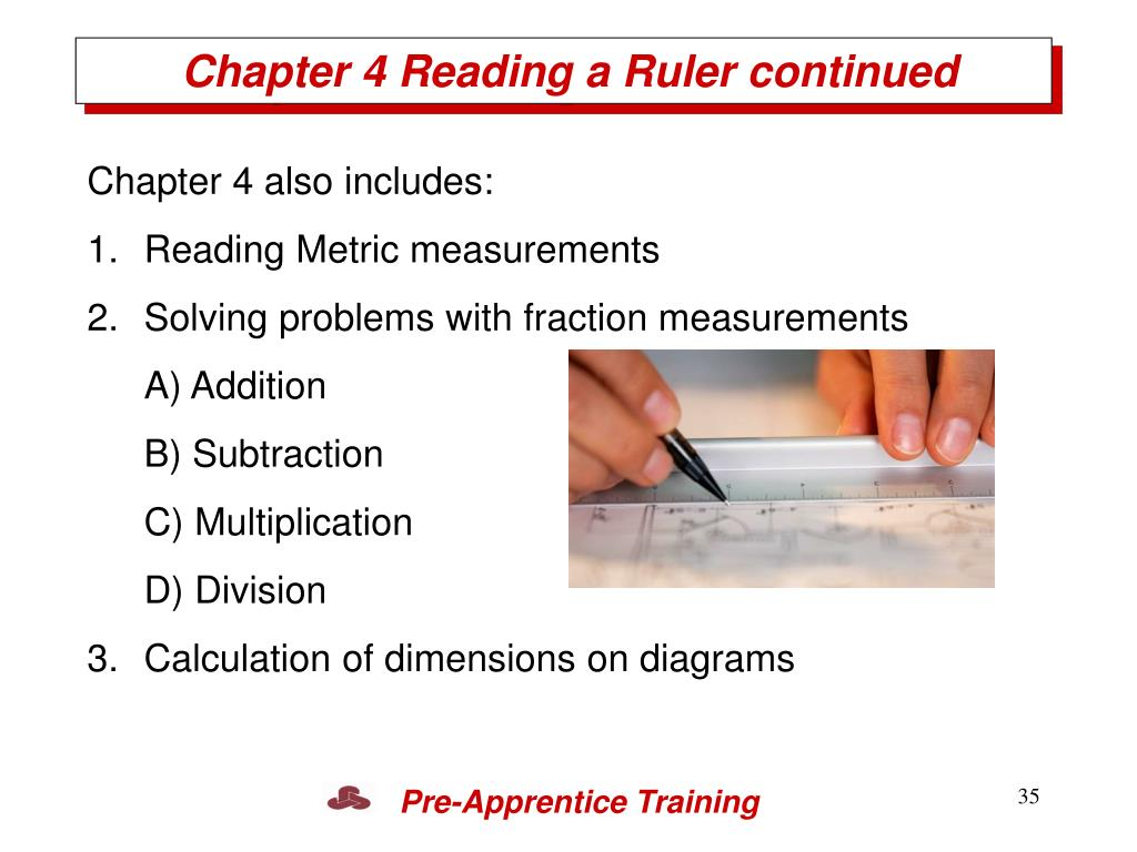 Chapter 4 Reading a Ruler continued