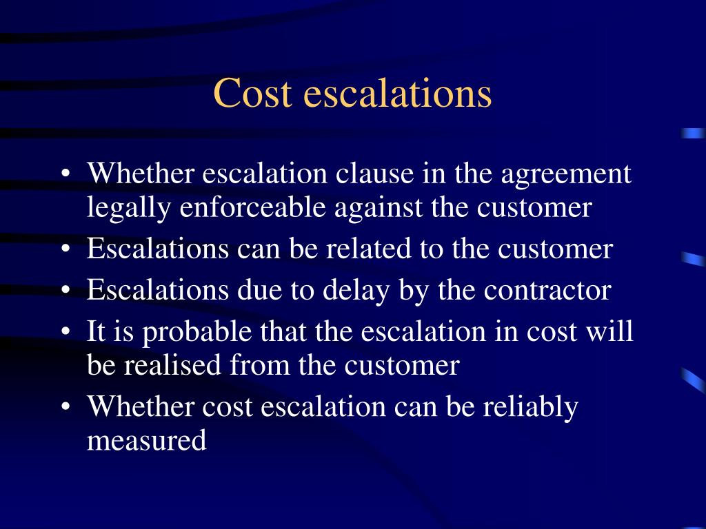 Cost escalations
