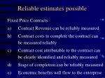 reliable estimates possible