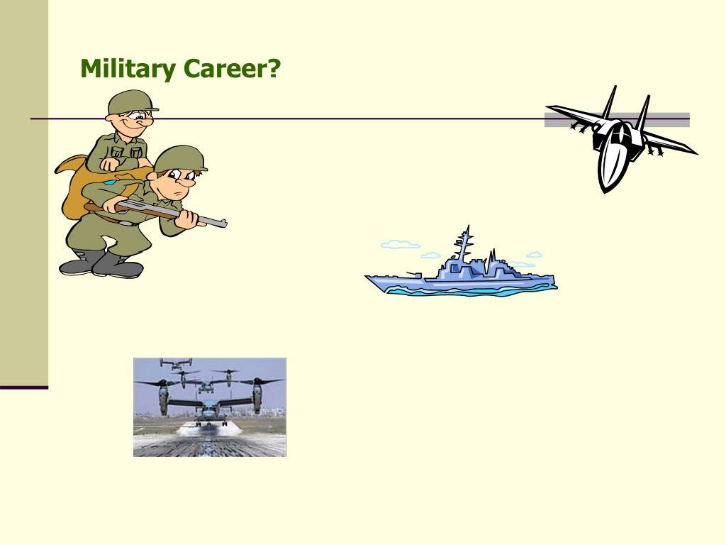 Military Career?
