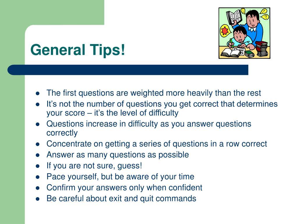 General Tips!