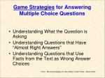 game strategies for answering multiple choice questions