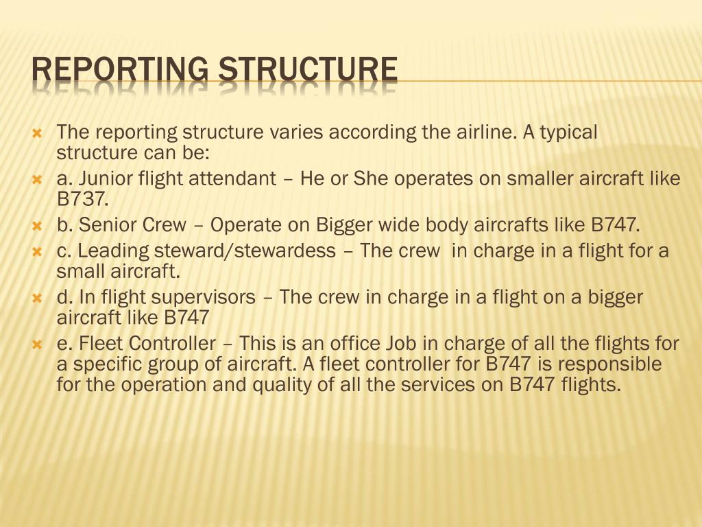 The reporting structure varies according the airline. A typical structure can be: