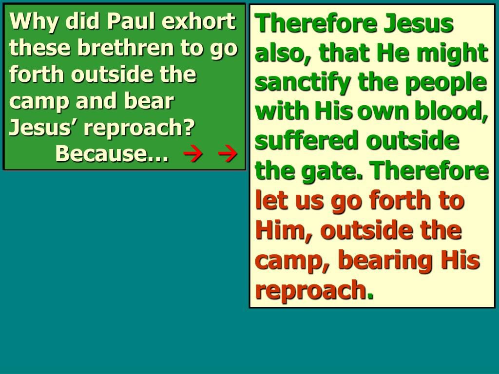 Why did Paul exhort these brethren to go forth outside the camp and bear Jesus' reproach?