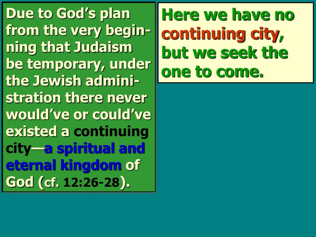 Due to God's plan from the very begin-ning that Judaism be temporary, under the Jewish admini-stration there never would've or could've existed a