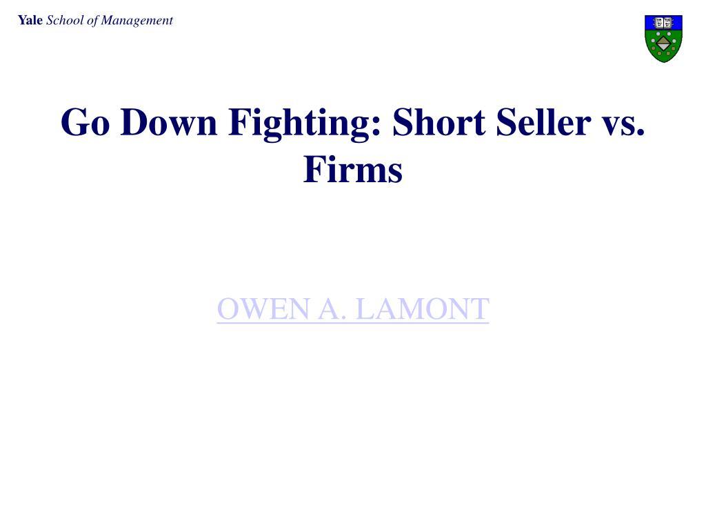 Go Down Fighting: Short Seller vs. Firms