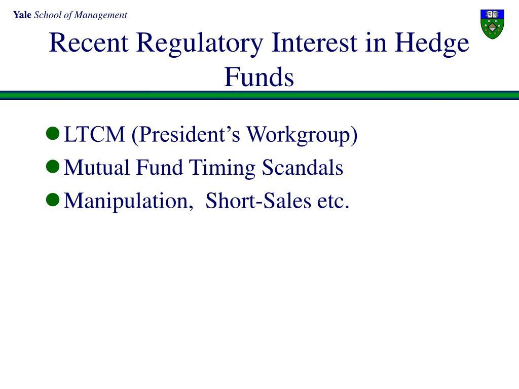 Recent Regulatory Interest in Hedge Funds