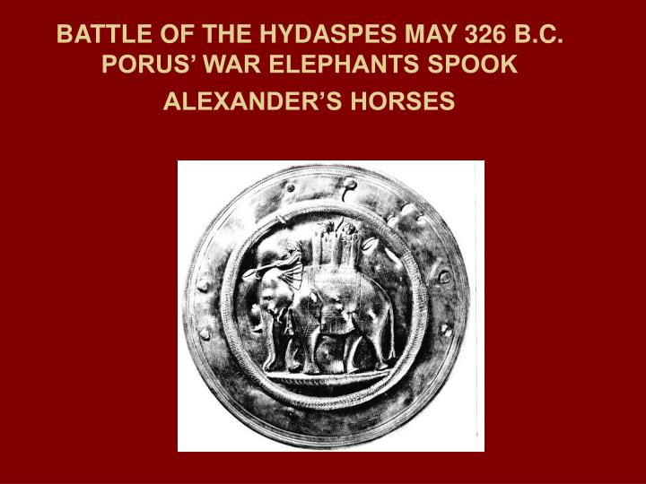 BATTLE OF THE HYDASPES MAY 326 B.C.