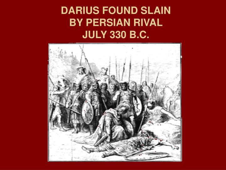 DARIUS FOUND SLAIN