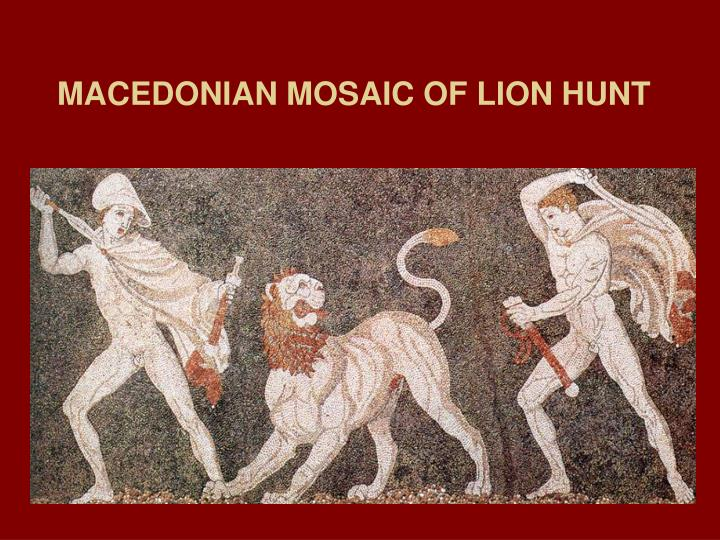 MACEDONIAN MOSAIC OF LION HUNT