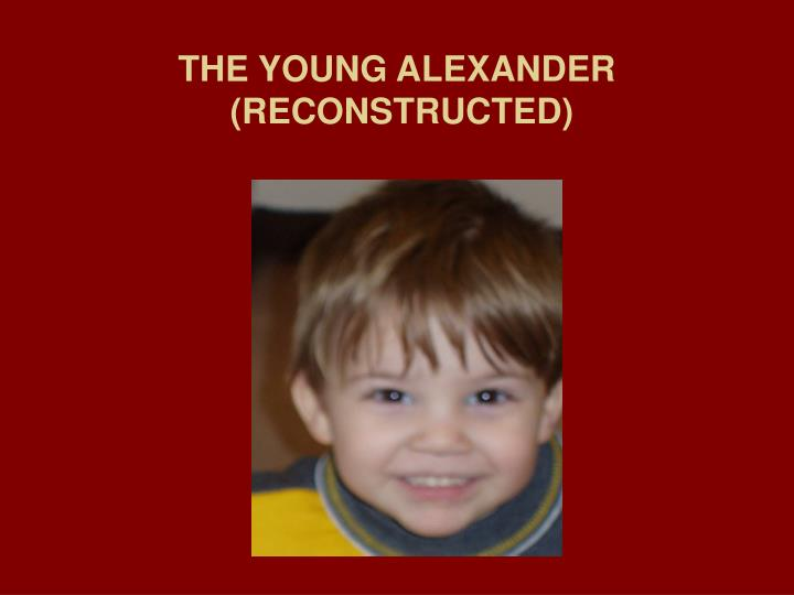 THE YOUNG ALEXANDER