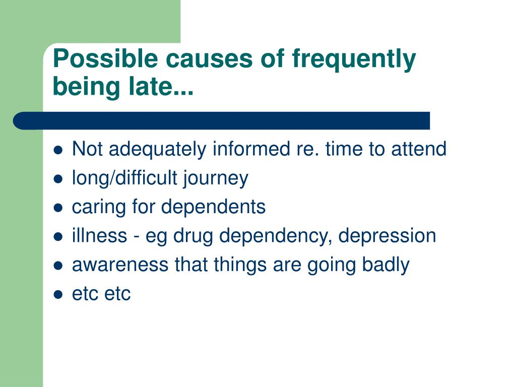 Possible causes of frequently being late...