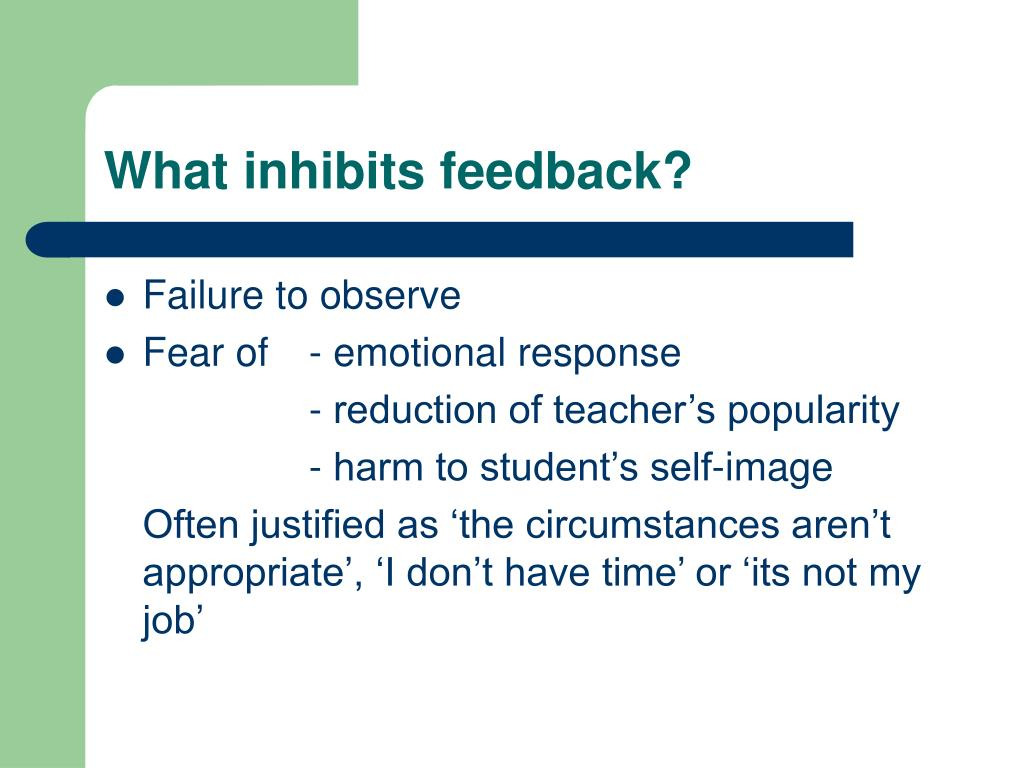 What inhibits feedback?